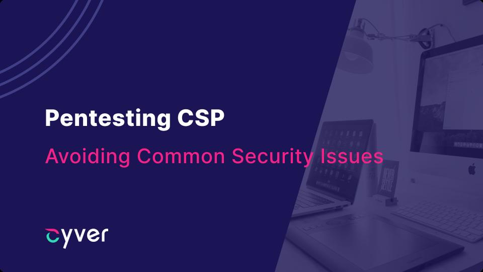 Pentesting CSP
