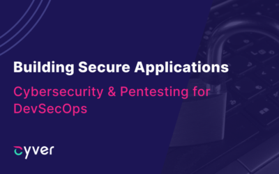 Building Secure Applications with Pentest-as-a-Service – Cybersecurity & Pentesting for DevSecOps