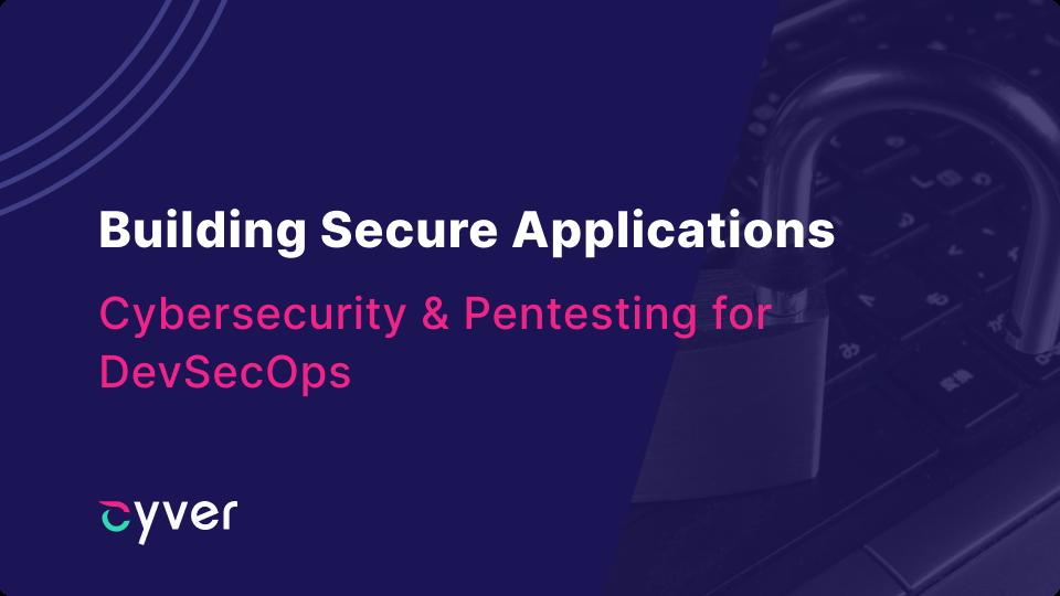 Cybersecurity & Pentesting for DevSecOps